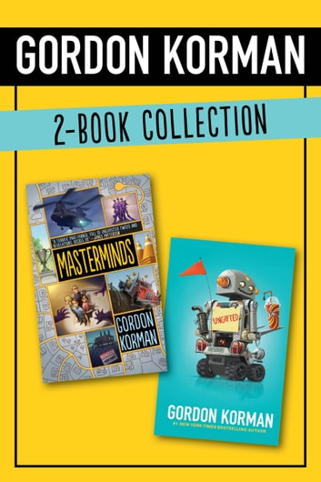 Gordon Korman 2-Book Collection - Masterminds and Ungifted ebook by Gordon Korman