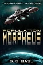 Population Morpheus - The Seeder Chapters, #1 ebook by S. G. Basu