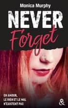 Never Forget T1 - Plus interdit que le New Adult : la dark romance dépasse les tabous ebook by Monica Murphy