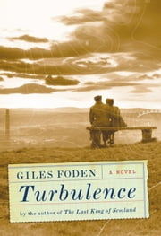 Turbulence - A novel ebook by Giles Foden