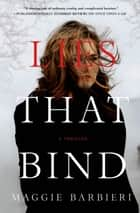 Lies That Bind - A Thriller ebook by Maggie Barbieri