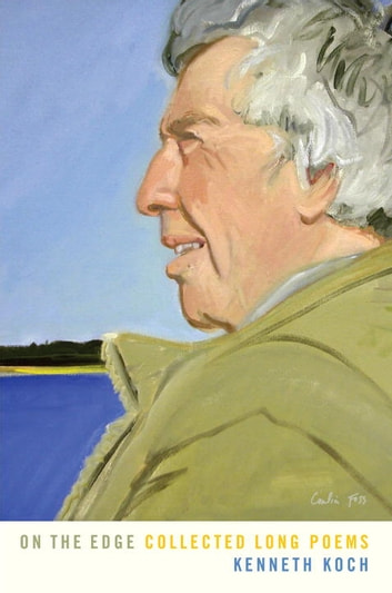 On the Edge - Collected Long Poems ebook by Kenneth Koch