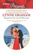 Bought for the Greek's Revenge - A glamorous passionate romance ebook by Lynne Graham