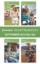 Harlequin Heartwarming September 2015 Box Set - Out of the Ashes\Owen's Best Intentions\Harper's Wish\Sweet Mountain Rancher ebook by Cynthia Reese, Anna Adams, Cerella Sechrist,...