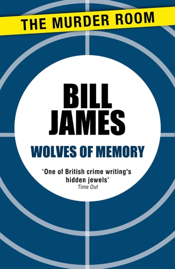 Wolves of Memory ebook by Bill James