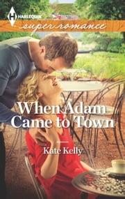 When Adam Came to Town ebook by Kate Kelly