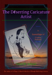The Deserting Caricature Artist ebook by Curtis W. Jackson