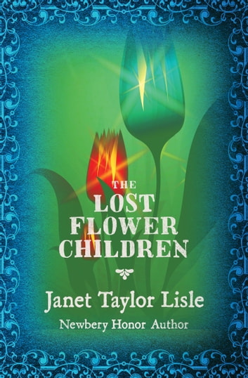 The Lost Flower Children ebook by Janet Taylor Lisle