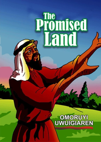 The Promised Land ebook by Omoruyi Uwuigiaren