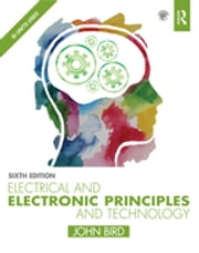 Electrical and Electronic Principles and Technology ebook by John Bird