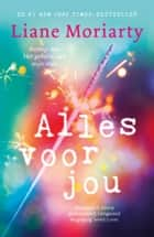 Alles voor jou ebook by Liane Moriarty, Anne Livestro