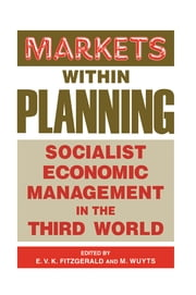 Markets within Planning - Socialist Economic Management in the Third World ebook by Edmund V. K. Fitzgerald, Marc Wuyts