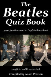 The Beatles Quiz Book ebook by Adam Pearson