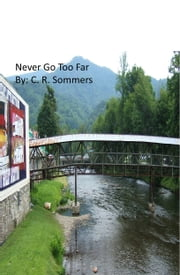 Never Go Too Far ebook by Belle Ezell-Dye