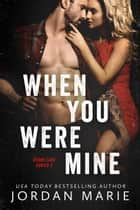 When You Were Mine - Stone Lake Series, #2 ekitaplar by Jordan Marie