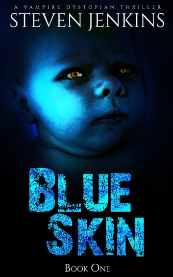 Blue Skin: Book One - Blue Skin, #1 ebook by Steven Jenkins