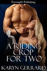 A Riding Crop for Two ebook by Karyn Gerrard