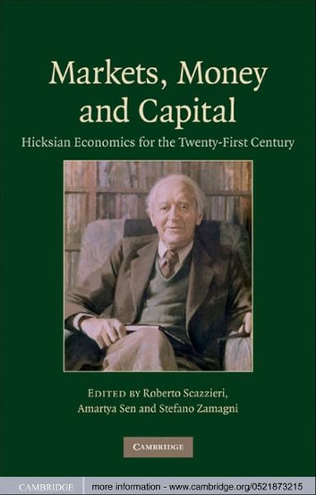 Markets, Money and Capital - Hicksian Economics for the Twenty First Century ebook by