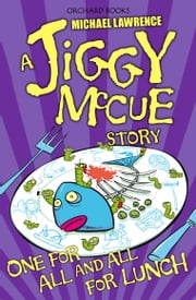 Jiggy McCue: One for All and All for Lunch! ebook by Michael Lawrence