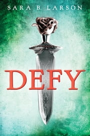 Defy ebook by Sara B. Larson
