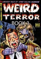 The Weird Terror Comic Book 3 - Ghostly Tales ebook by Comic Media