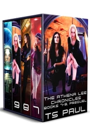Chronicles of Athena Lee, Collection #3 ebook by T S Paul