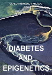 DIABETES AND EPIGENETICS ebook by CARLOS HERRERO CARCEDO