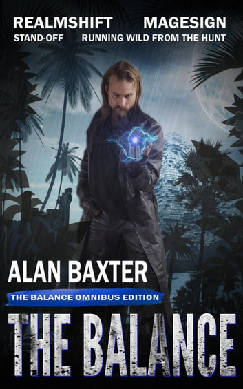 The Balance Omnibus ebook by Alan Baxter