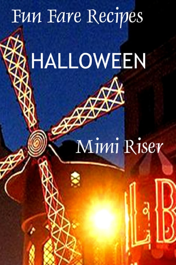 Fun Fare Recipes: Halloween ebook by Mimi Riser