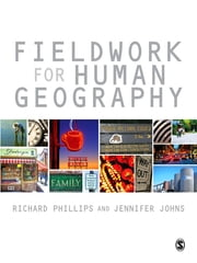Fieldwork for Human Geography ebook by Mr Richard Phillips,Dr. Jennifer Johns