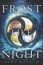Frost Like Night eBook by Sara Raasch