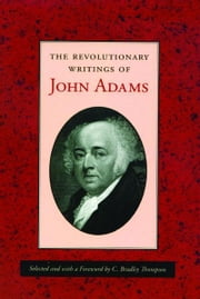 The Revolutionary Writings of John Adams ebook by John Adams