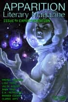 Apparition Lit, Issue 9: Experimentation (January 2020) ebook by