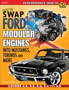 How to Swap Ford Modular Engines into Mustangs, Torinos and More 電子書籍 by Dave Stribling