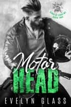 Motorhead (Book 2) - Kings of Chaos MC, #2 ebook by Evelyn Glass