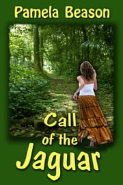 Call of the Jaguar ebook by Pamela Beason