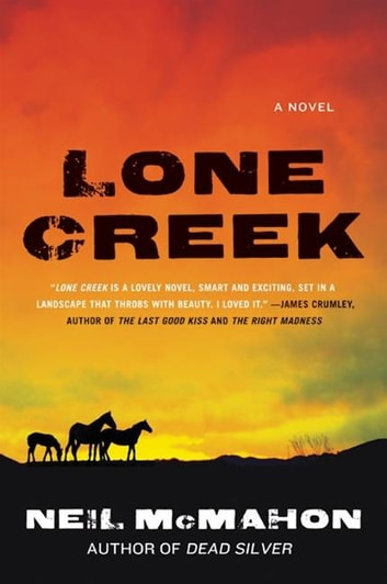 Lone Creek - A Novel ebook by Neil McMahon