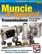Muncie 4-Speed Transmissions - How to Rebuild & Modify ebook by Paul Cangialosi