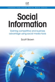 Social Information - Gaining Competitive and Business Advantage Using Social Media Tools ebook by Scott Brown