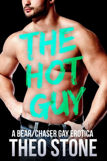 The Hot Guy ebook by Theo Stone