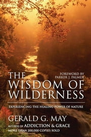 The Wisdom of Wilderness ebook by Gerald G. May