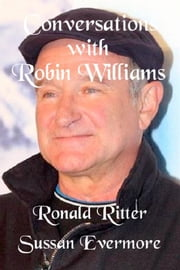 Conversations with Robin Williams ebook by Ronald Ritter,Sussan Evermore