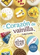 The Chocolate Box Girls. Corazón de vainilla - The Chocolate Box Girls 5 ebook de Cathy Cassidy, Julia Alquézar