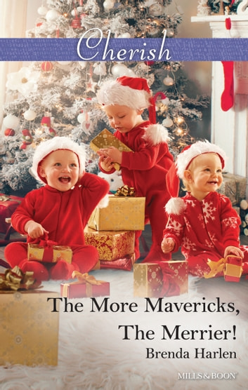 The More Mavericks, The Merrier! ebook by Brenda Harlen