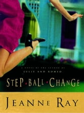 Step-Ball-Change - A Novel ebook by Jeanne Ray