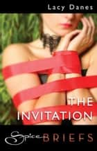 The Invitation (Mills & Boon Spice) ebook by Lacy Danes