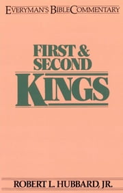 First & Second Kings- Everyman's Bible Commentary ebook by Robert L. Hubbard