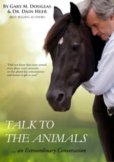 Talk to The Animals ebook by Dr. Dain Heer,Gary M.  Douglas