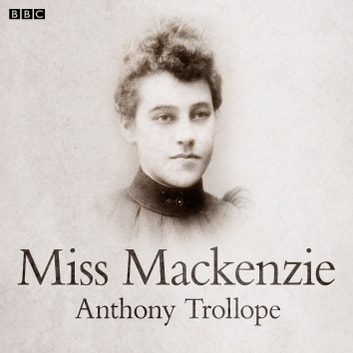 Miss Mackenzie audiobook by Anthony Trollope