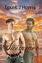 Swimmer ebook by Louis J Harris